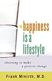 Happiness Is a Lifestyle: Choosing to Make a…