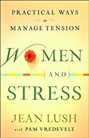 Women and stress : practical ways to manage…