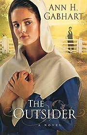 The Outsider: A Novel af Ann H. Gabhart