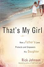 That's My Girl: How a Father's…