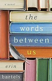 The Words between Us: A Novel – tekijä:…