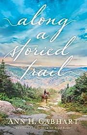 Along a Storied Trail – tekijä: Ann H…
