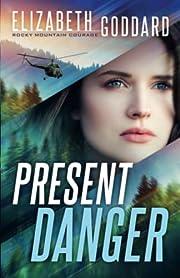 Present Danger – tekijä: Elizabeth…