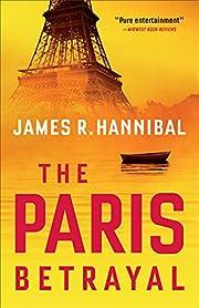 The Paris Betrayal de James R. Hannibal