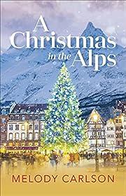 A Christmas in the Alps: A Christmas Novella…