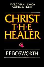 Christ, the Healer af F. F. Bosworth