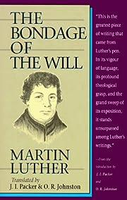 The Bondage of the Will – tekijä: Martin…