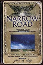 The Narrow Road : Stories of Those Who Walk…