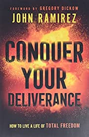 Conquer Your Deliverance: How to Live a Life…