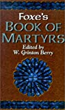 Foxe's Book of martyrs / edited and abridged by G.A. Williamson