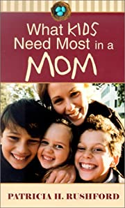 What Kids Need Most in a Mom – tekijä:…