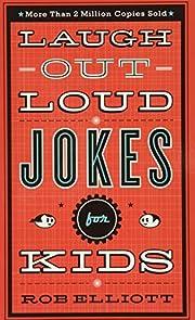 Laugh-Out-Loud Jokes for Kids de Rob Elliott