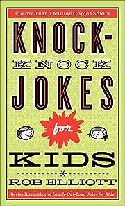 Knock-Knock Jokes for Kids por Rob Elliott