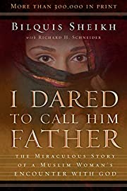 I Dared to Call Him Father: The Miraculous…