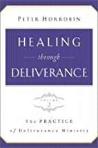 Healing through Deliverance, vol. 2: The…