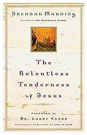 The Relentless Tenderness of Jesus –…