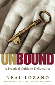 Unbound : a practical guide to deliverance…