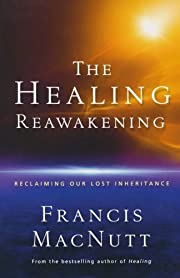 The Healing Reawakening: Reclaiming Our Lost…