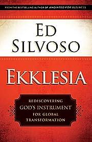 Ekklesia: Rediscovering God's Instrument for…