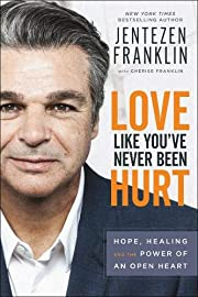 Love Like You've Never Been Hurt: Hope,…