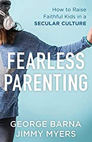 Fearless Parenting: How to Raise Faithful…