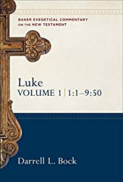 Luke 1:1-9:50 (Baker Exegetical Commentary…