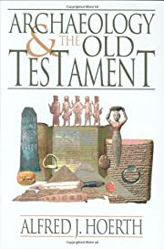 Archaeology and the Old Testament por Alfred…
