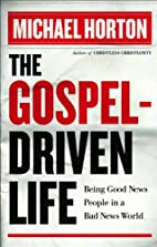 The Gospel-Driven Life: Being Good News…