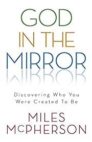 God in the Mirror: Discovering Who You Were…