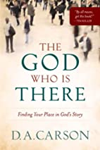 The God Who Is There: Finding Your Place in…