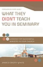 What They Didn't Teach You in Seminary:…