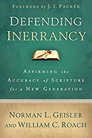 Defending Inerrancy: Affirming the Accuracy…