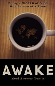Awake: Doing a World of Good One Person at a…