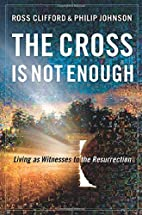 Cross Is Not Enough, The: Living as…