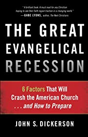 The Great Evangelical Recession: 6 Factors…