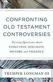 Confronting Old Testament Controversies –…