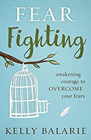 Fear Fighting: Awakening Courage to Overcome…