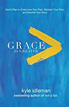Grace Is Greater: God's Plan to Overcome…