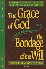 The Grace of God, the Bondage of the Will…