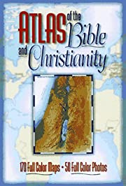 Atlas of the Bible and Christianity de Tim…
