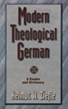 Modern Theological German: A Reader and…