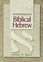 Introducing Biblical Hebrew by Allen P. Ross