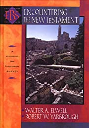 Encountering the New Testament: A Historical…