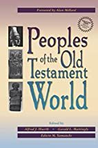 Peoples of the Old Testament World by Alfred…