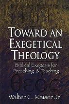 Toward an Exegetical Theology: Biblical…