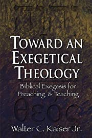 Toward an Exegetical Theology: Biblical…