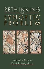 Rethinking the Synoptic Problem – tekijä:…