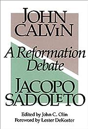 A Reformation Debate: John Calvin and Jacopo…