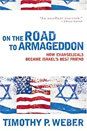 On the Road to Armageddon: How Evangelicals…