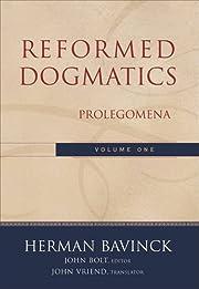 Reformed Dogmatics, Vol. 1: Prolegomena by…